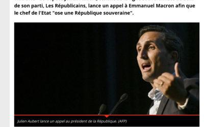 """Julien Aubert : """"M. Macron, osez la France et une République souveraine"""""""